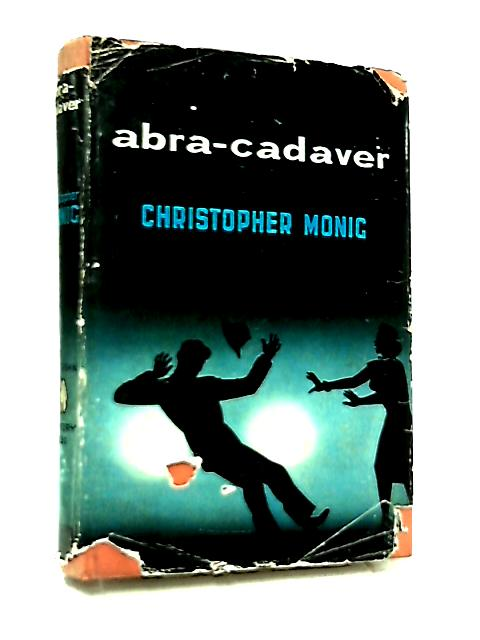 Abra-Cadaver by Christopher Monig