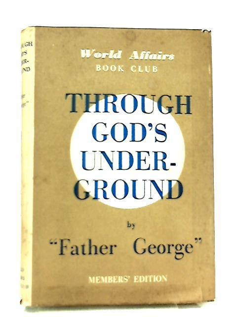 Through God's Underground by Gretta Palmer