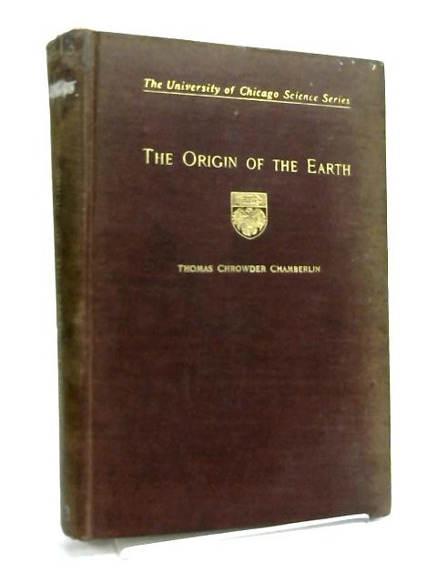 The Origin of the Earth- By T.C Chamberlin