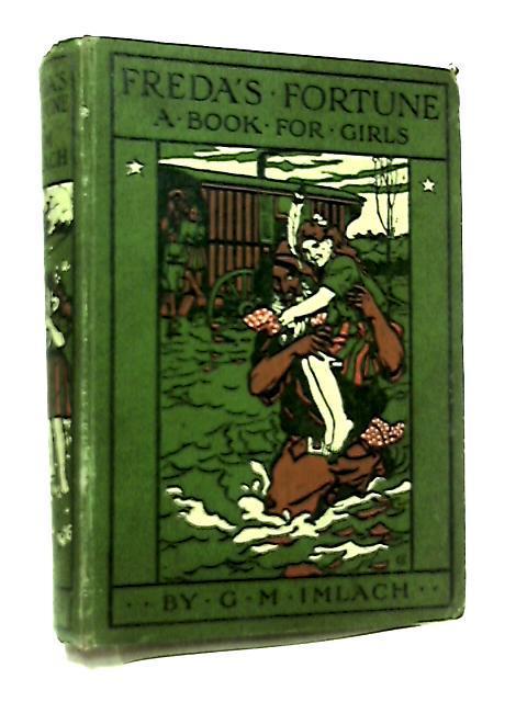 Freda's Fortune by G. M. Imlach