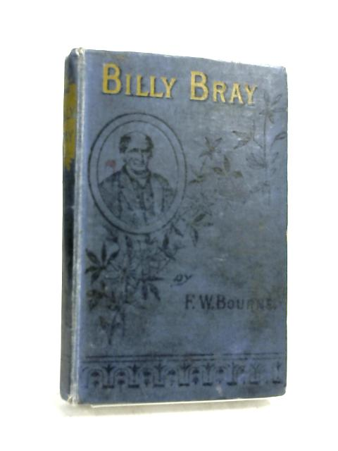 The King's son or A Memoir of Billy Bray by F.W. Bourne