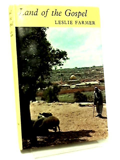 Land of the Gospel by Farmer, Leslie
