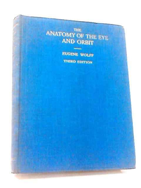 The Anatomy of the Eye and Orbit by Wolff, Eugene