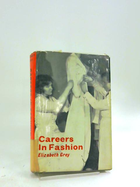 Careers in Fashion - by Elizabeth Grey
