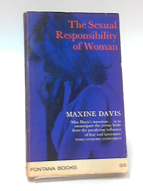 The Sexual Responsibility of Women by Davis, Maxine