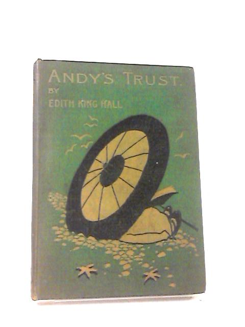 Andy's Trust by Edith King Hall