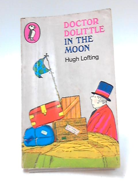 Doctor Dolittle in the Moon (A Puffin Book) by Lofting, Hugh