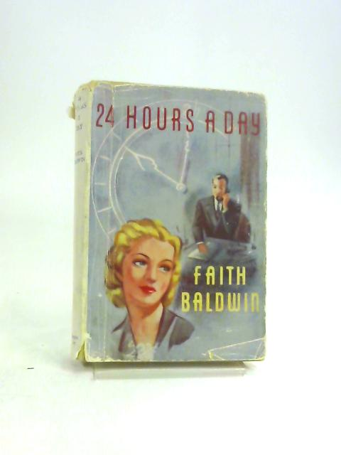 24 Hours a Day by Faith Baldwin