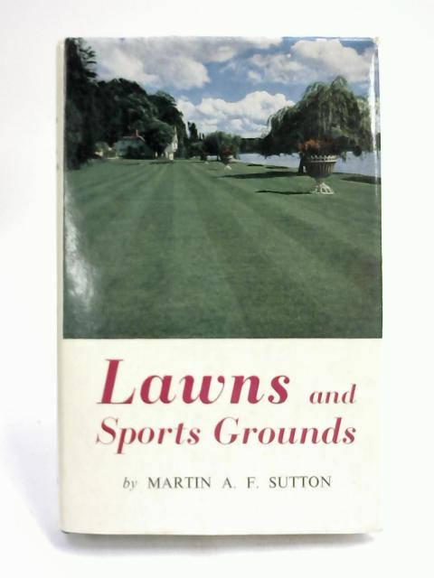 Lawns and Sports Grounds- by Martin Sutton,