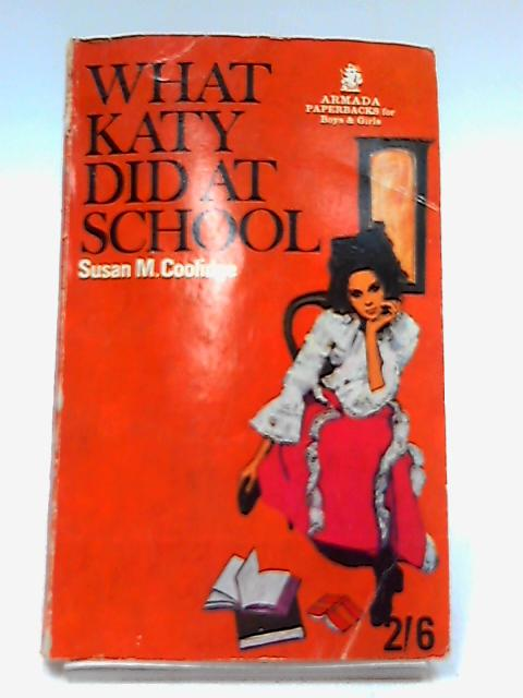 What Katy Did at School ,. by Susan M. Coolidge