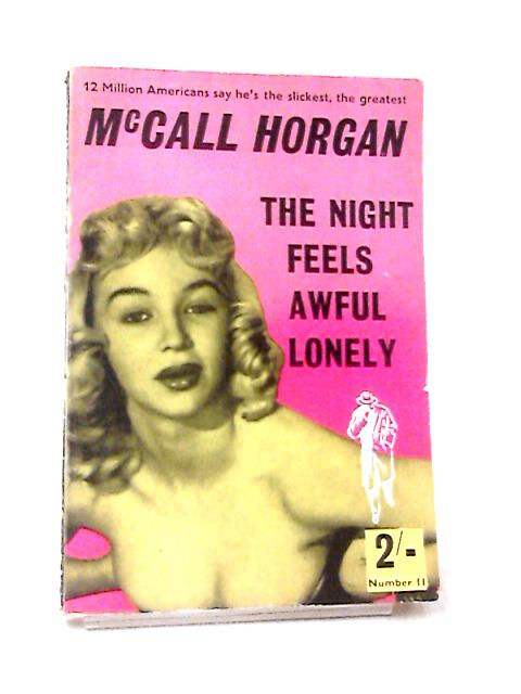 The Night Feels Awful Lonely by McCall Horgan