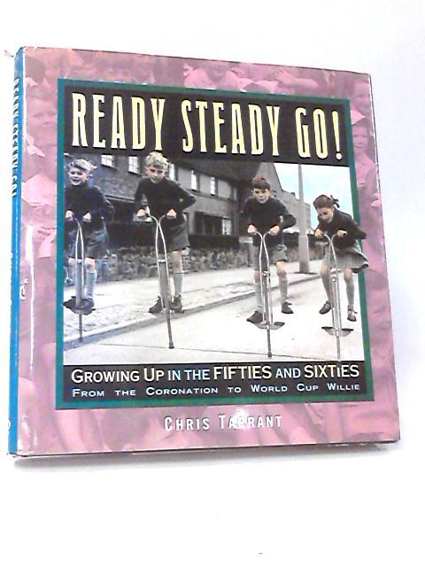 Ready, Steady, Go! by Tarrant, Chris