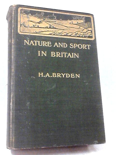 Nature and Sport in Britain by Bryden, H. A.