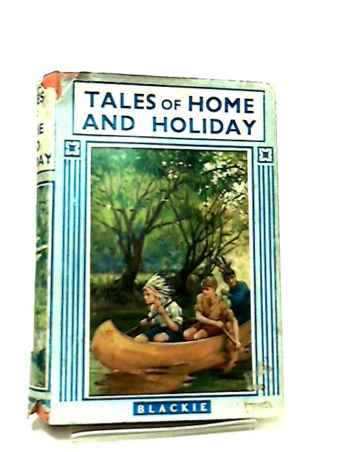 Tales of Home and Holiday by Various Authors