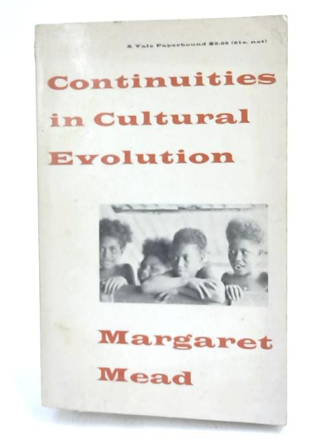 Continuities in Cultural Evolution by M Mead,