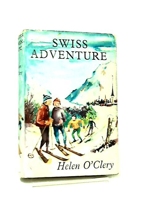 Swiss Adventure by Helen O'Clery