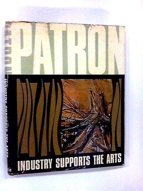 Patron: Industry Supports the Arts by Osborne, Alan