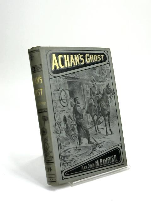 Achans Ghost by John M Bamford