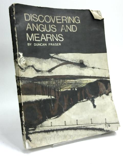 Discovering Angus And Mearns by Duncan Fraser