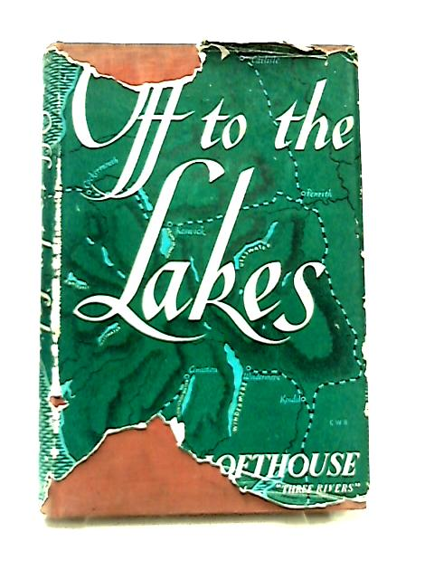 Off To The Lakes, A Lakeland Walking Tour by Jessica Lofthouse