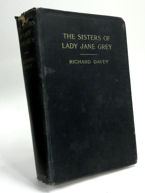 The Sisters of Lady Jane Grey by Richard Davey