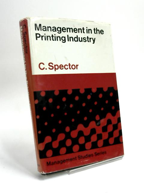 Management in the printing industry by Cyril Spector