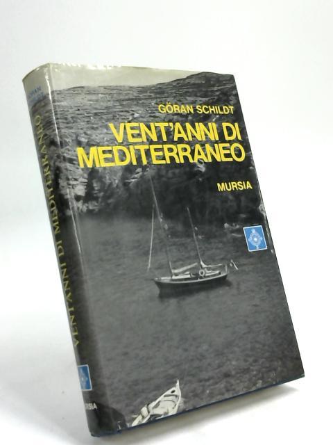 Vent'anni di Mediterraneo by Göran Schildt