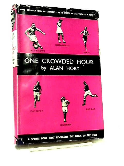 One Crowded Hour by Alan Hoby