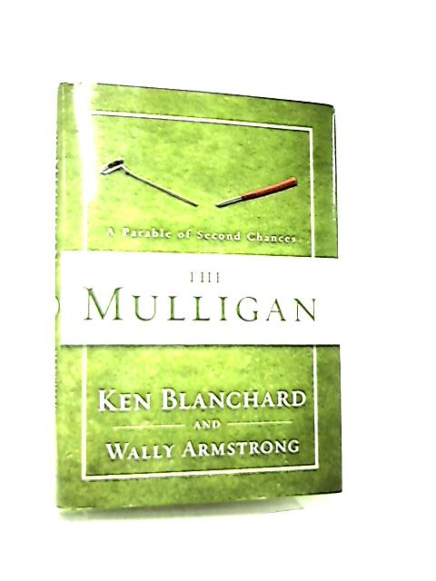 The Mulligan by Blanchard Ken & Armstrong Wally