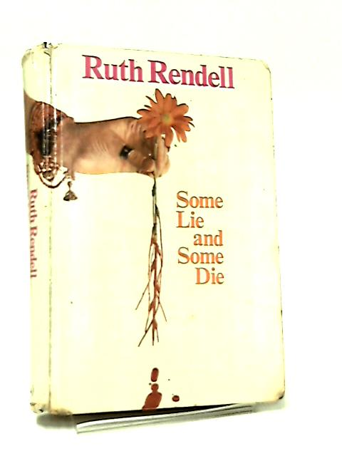 Some Lie and Some Die by Ruth Rendell