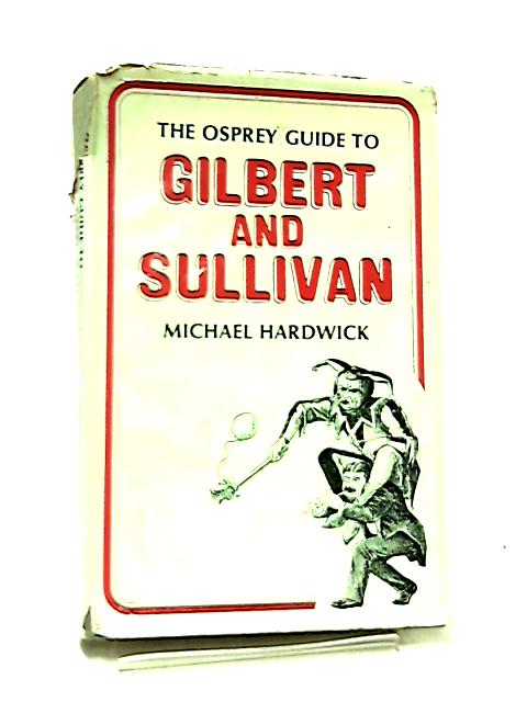 Guide to Gilbert and Sullivan by Michael Hardwick