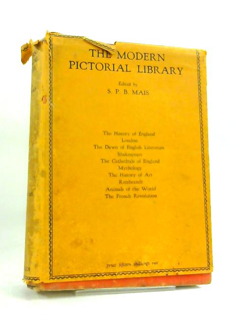 The Modern Pictorial Library by S.P.B. Mais