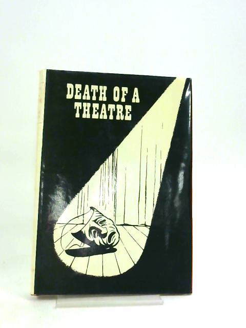Death of a Theatre. by Lou Warwick.