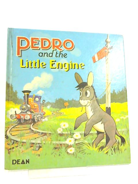 Pedro And The Little Engine by Roland Davies