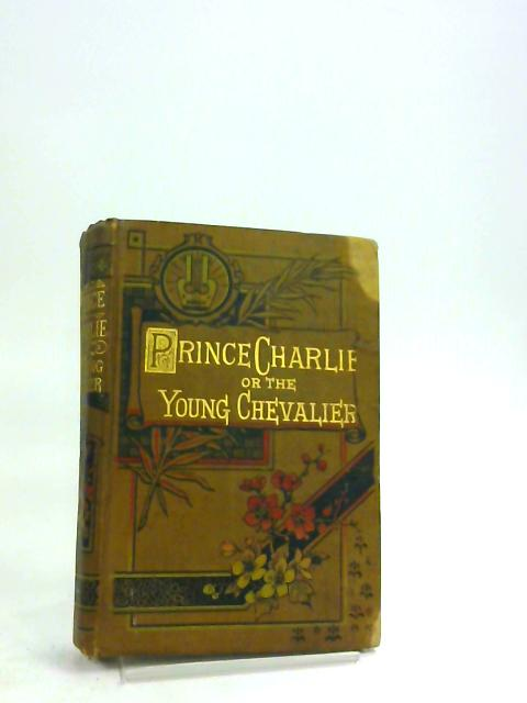 Prince Charlie or The Young Chevalier by M. Jones