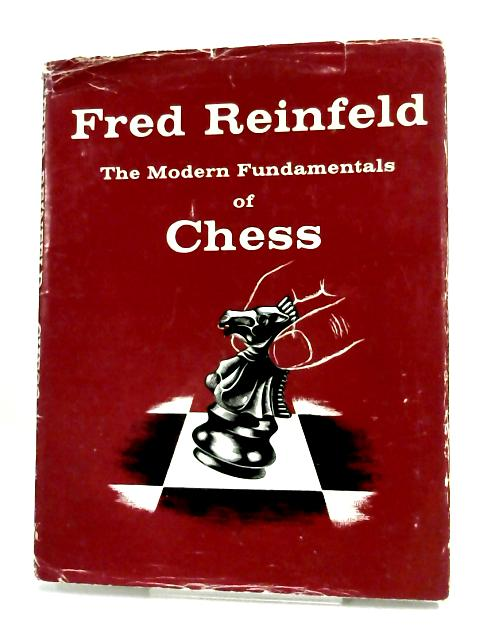 The Modern Fundamentals of Chess by Fred Reinfeld