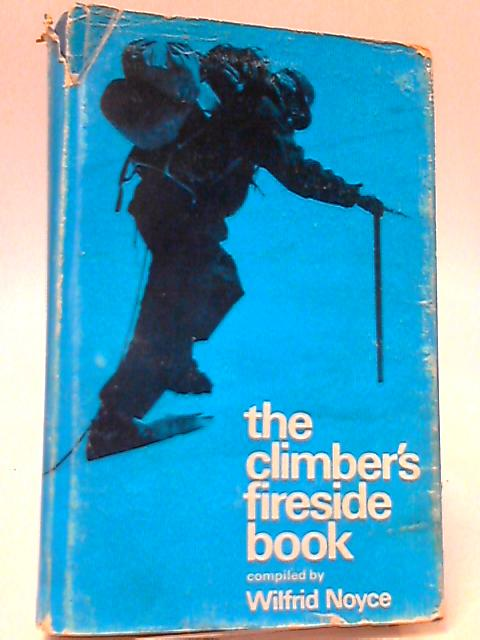 The climber's fireside book by Noyce, Wilfrid