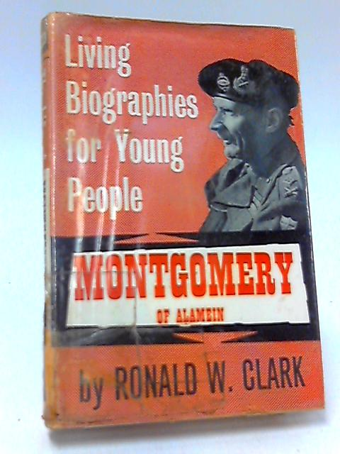 Living Biographies for Young People Montgomery Of Alamein by Clark Ronald W.