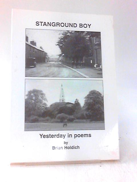 Stanground Boy: Yesterday in Poems by Holdich, Brian William