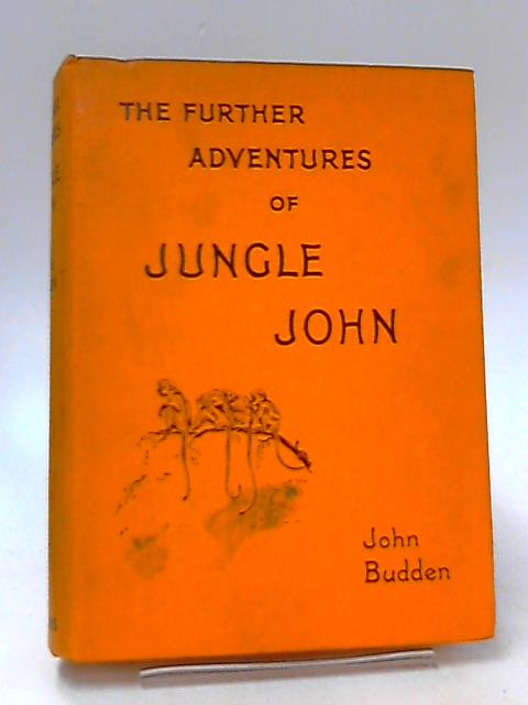 The Further Adventures of Jungle John by Budden, John