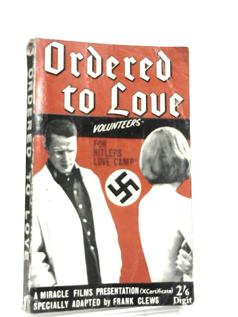 Ordered to Love. by Frank Clews,