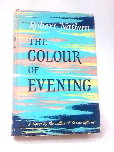 The Colour of Evening by Nathan, Robert