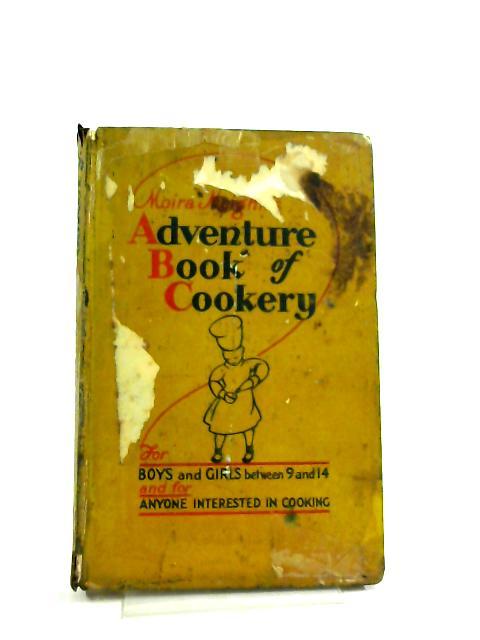 Moira Meighn's Adventure Book Of Cookery by Meighn, Moira