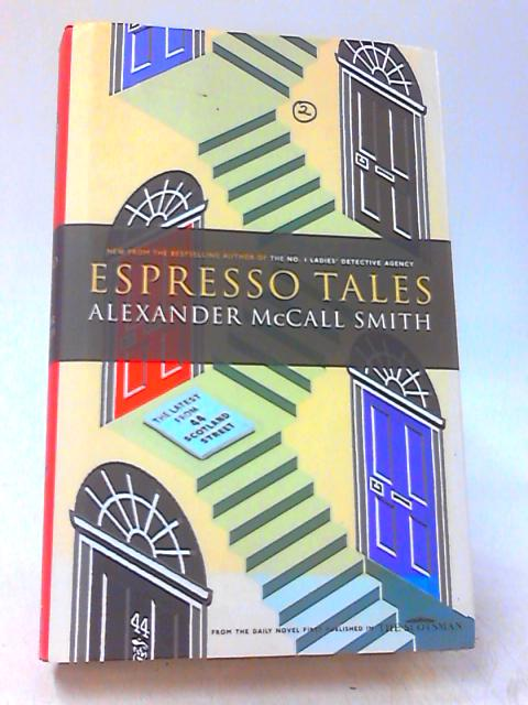 Espresso Tales by McCall Smith, Alexander
