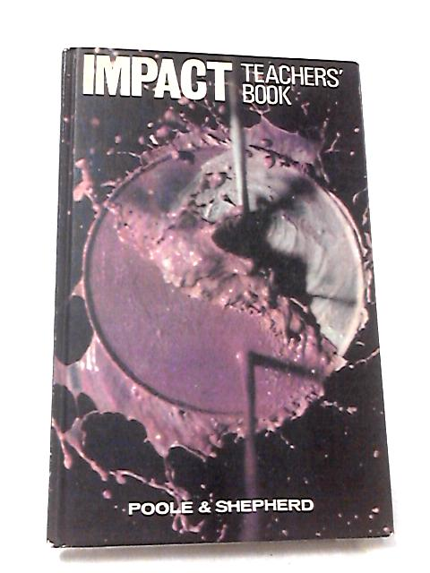 Impact: Teachers' Book by Poole and Shepard