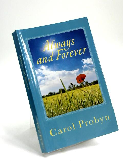 Always and Forever by Carol Probyn