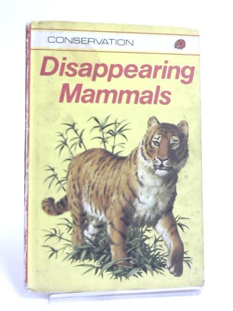 Disappearing Mammals- Ladybird book by Leigh-Pemberton, John