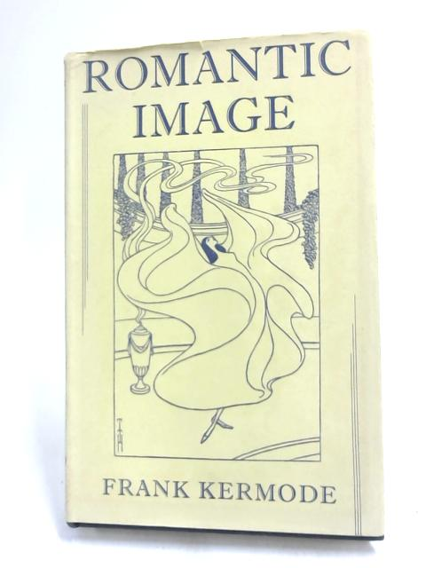 Romantic Image by Frank Kermode,