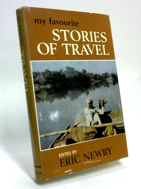 My Favourite Stories of Travel by Eric Newby