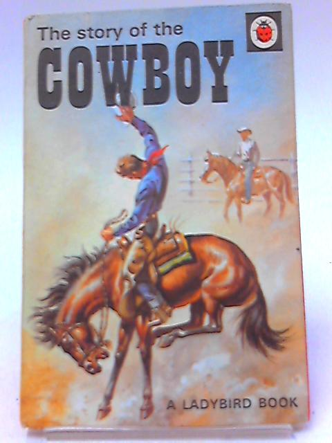 The Story of the Cowboy by Humphris, Frank